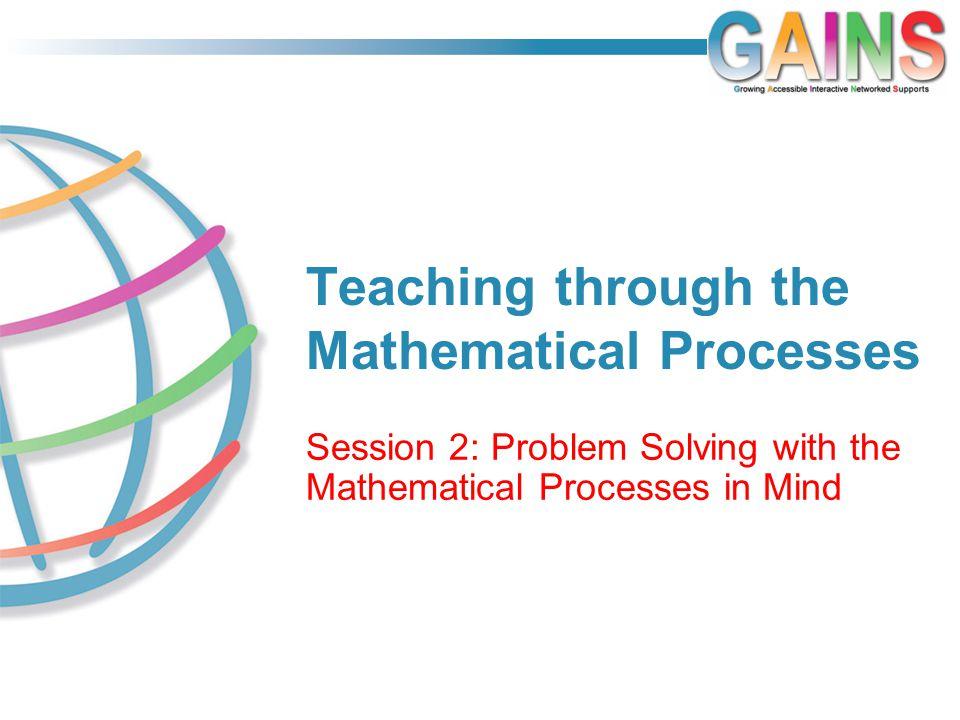 Teaching through the Mathematical Processes