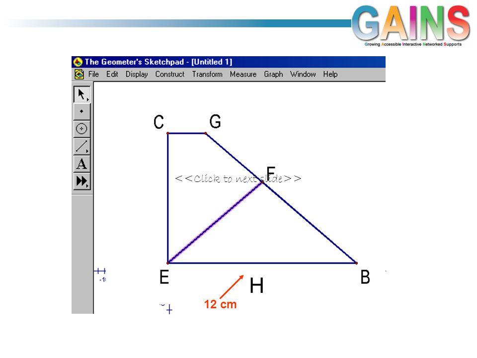H <<Click to next slide>> 12 cm