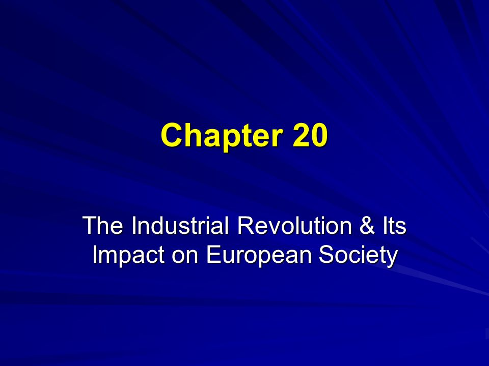 The Industrial Revolution & Its Impact on European Society