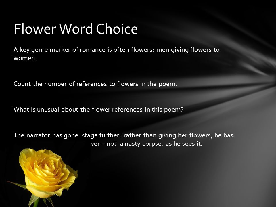 Flower Word Choice A key genre marker of romance is often flowers: men giving flowers to women.