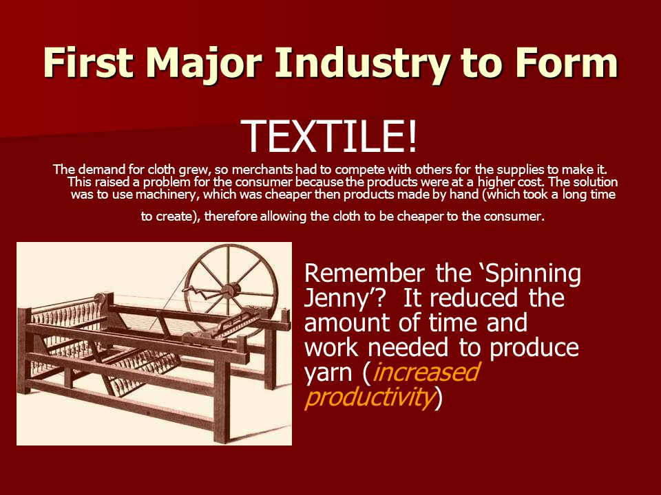 First Major Industry to Form