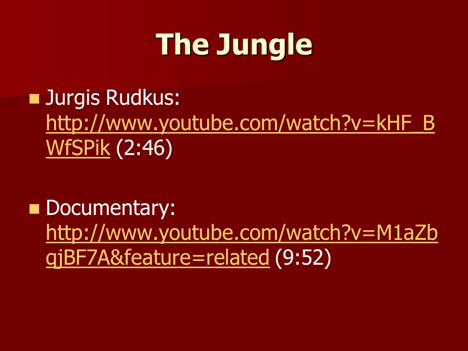 The Jungle Jurgis Rudkus: http://www.youtube.com/watch v=kHF_BWfSPik (2:46)