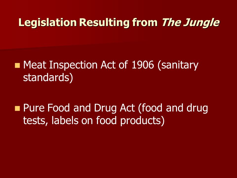 Legislation Resulting from The Jungle