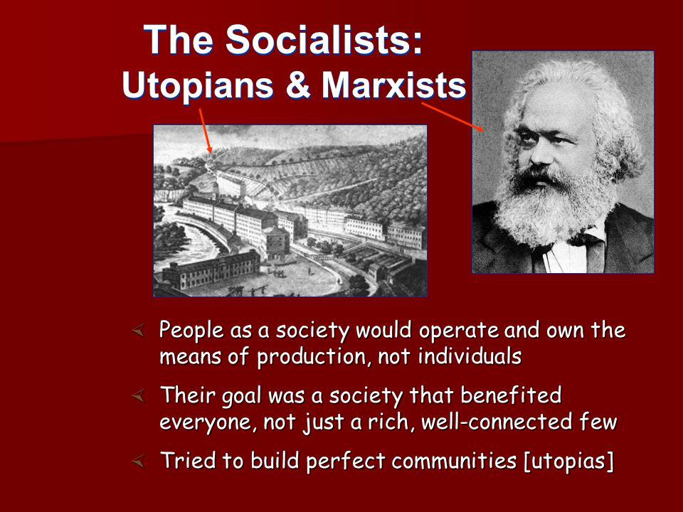 The Socialists: Utopians & Marxists