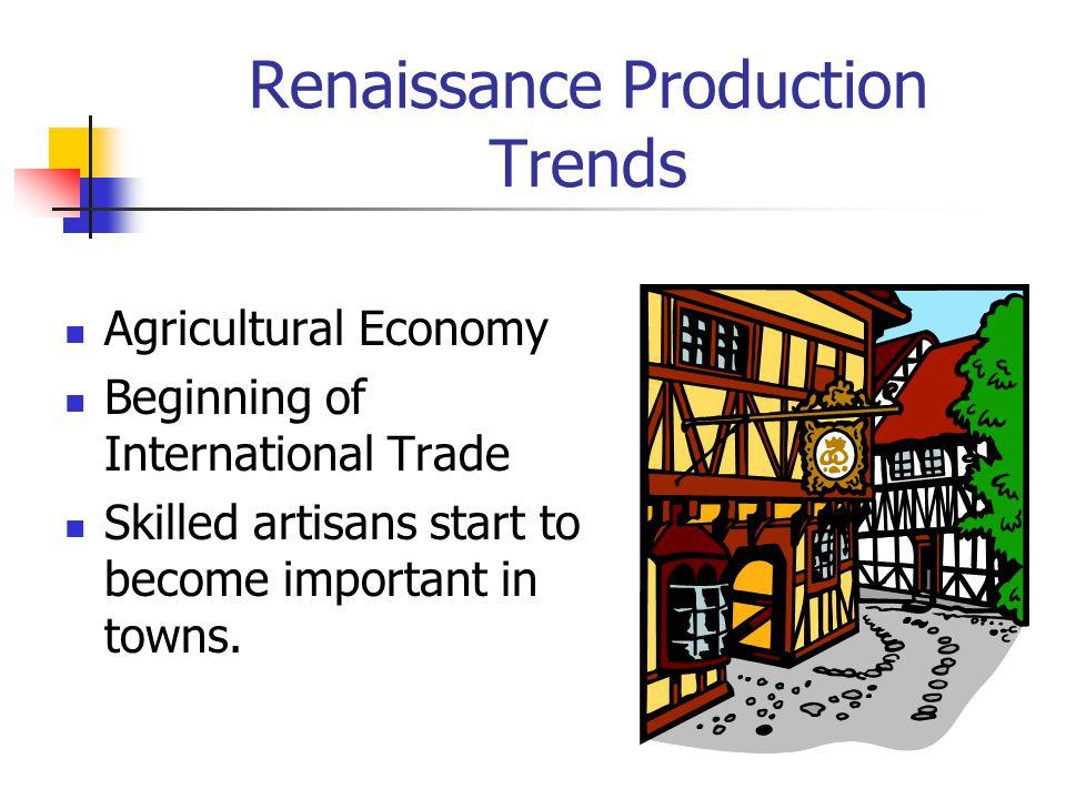 Renaissance Production Trends