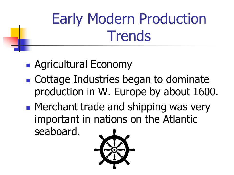 Early Modern Production Trends