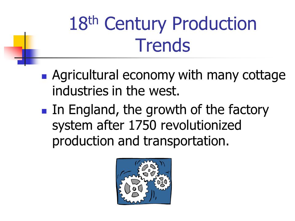 18th Century Production Trends