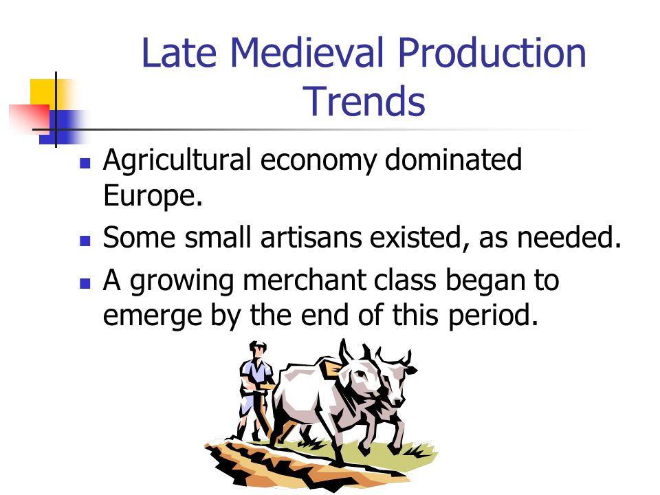 Late Medieval Production Trends