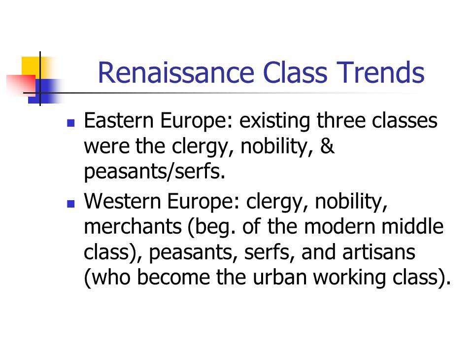 Renaissance Class Trends