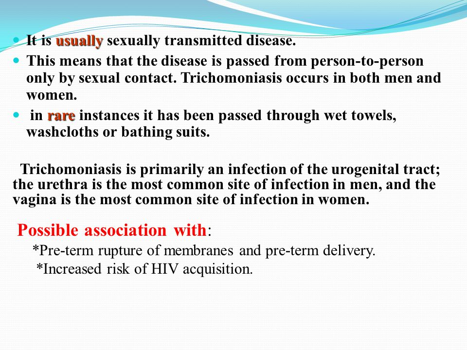 It is usually sexually transmitted disease.