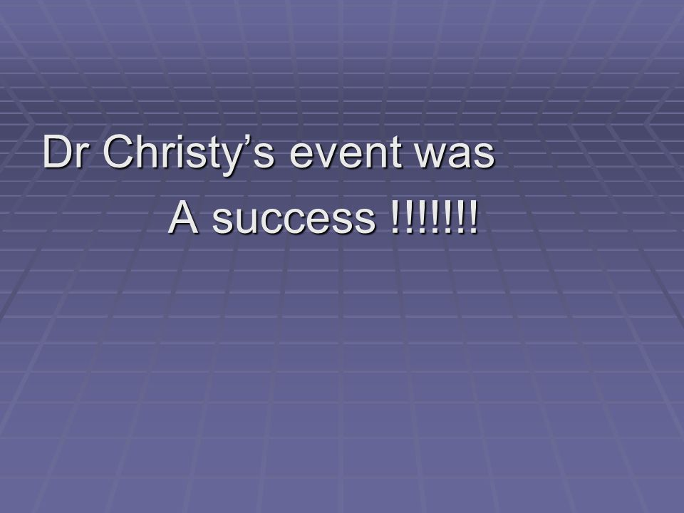 Dr Christy's event was A success !!!!!!!