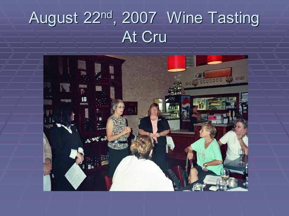 August 22nd, 2007 Wine Tasting At Cru