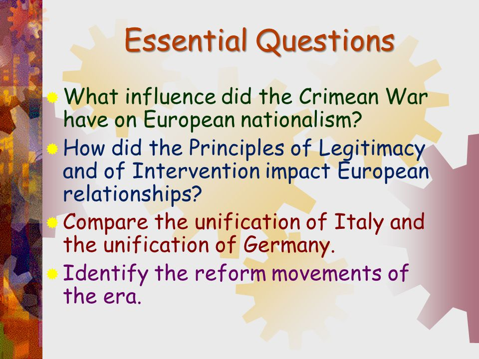 Essential Questions What influence did the Crimean War have on European nationalism