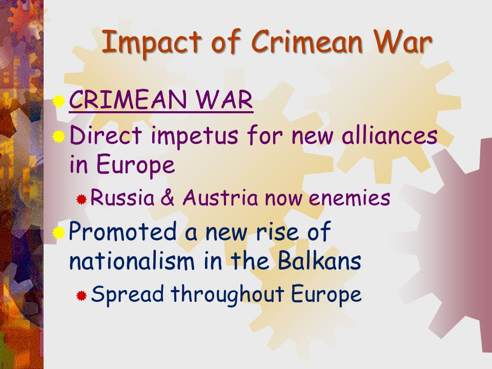 Impact of Crimean War CRIMEAN WAR