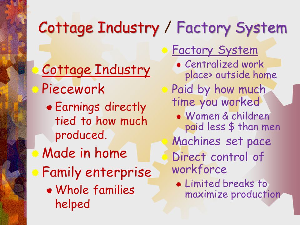 Cottage Industry / Factory System