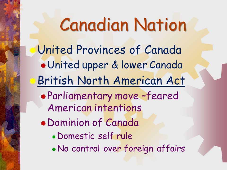 Canadian Nation United Provinces of Canada British North American Act