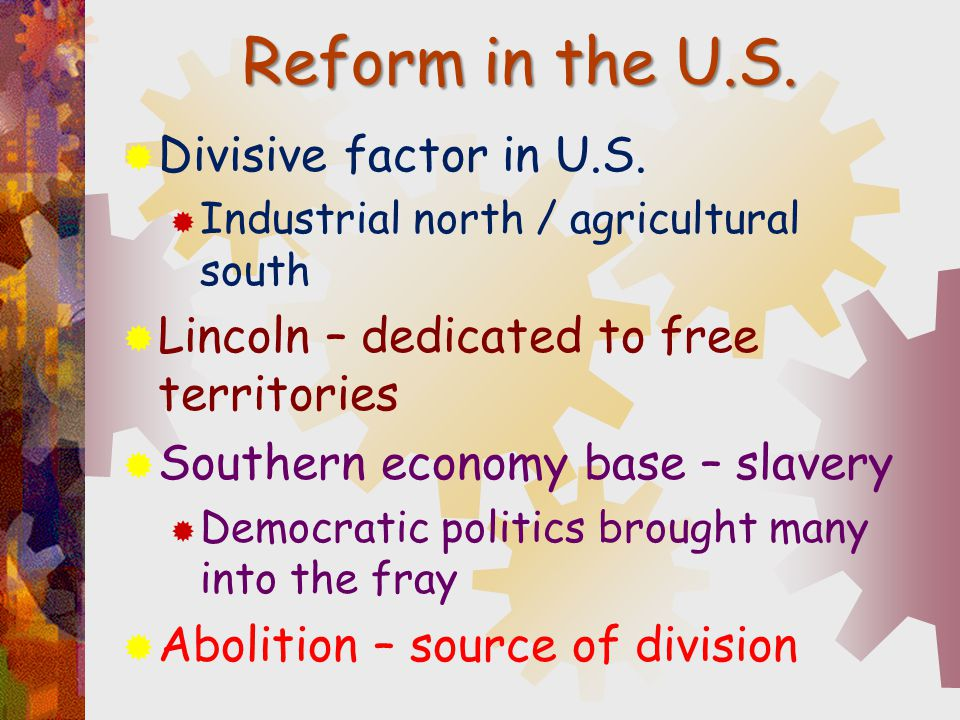 Reform in the U.S. Divisive factor in U.S.