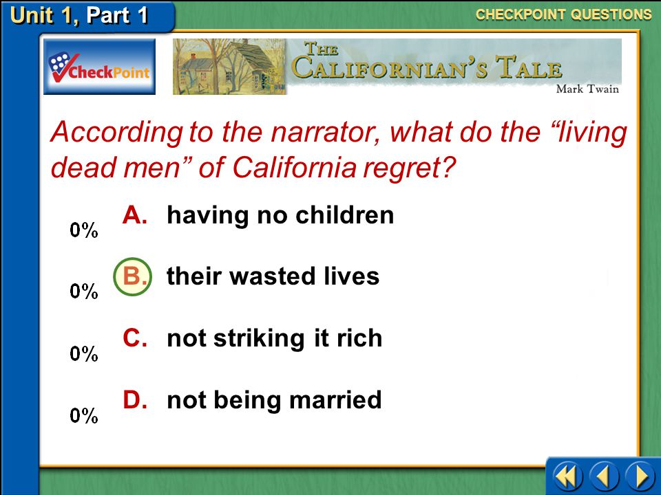 CHECKPOINT QUESTIONS According to the narrator, what do the living dead men of California regret