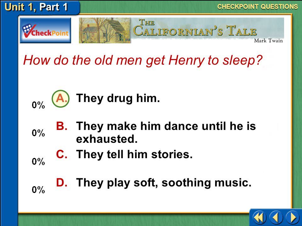 How do the old men get Henry to sleep