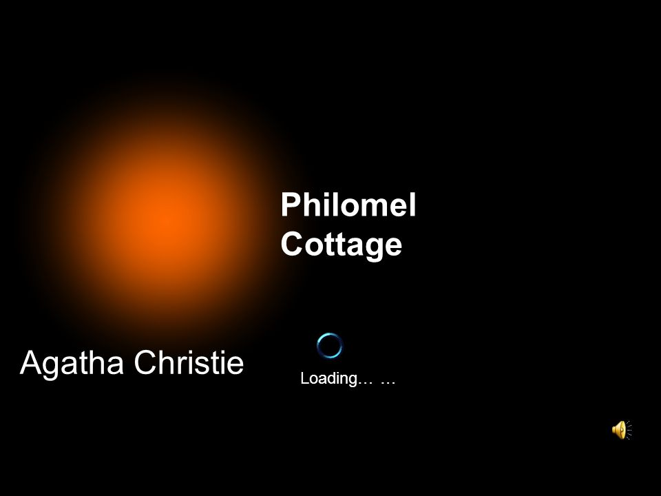 Philomel Cottage Agatha Christie Loading… …