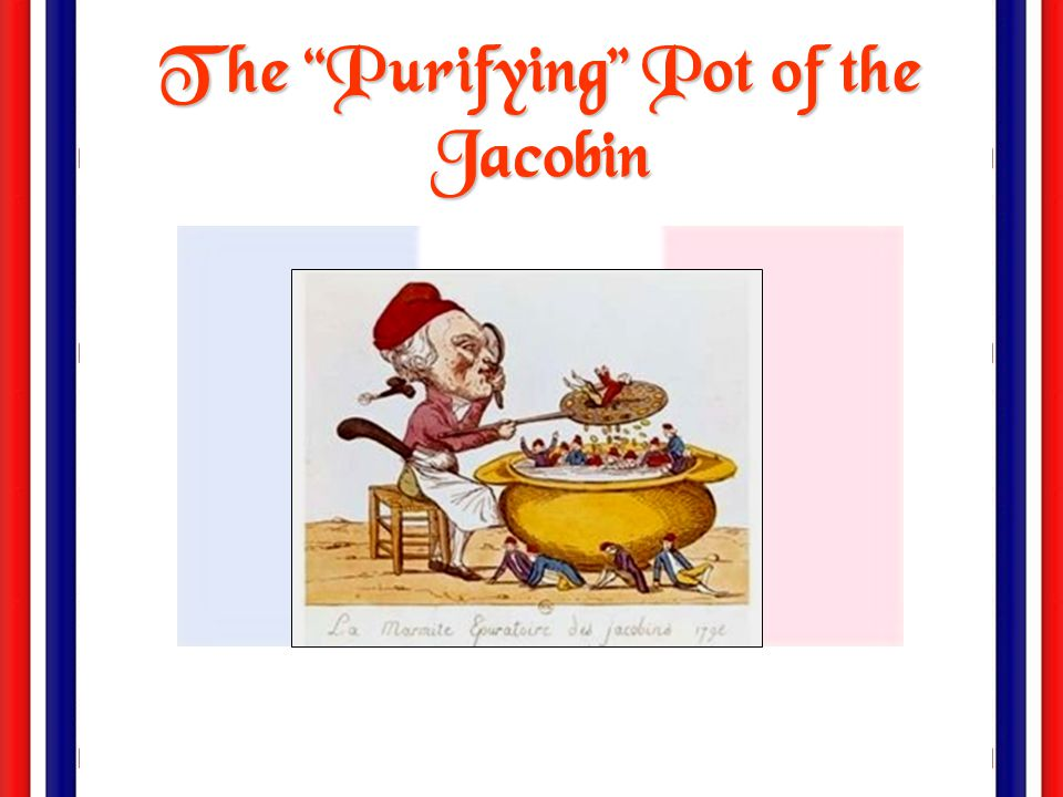The Purifying Pot of the Jacobin