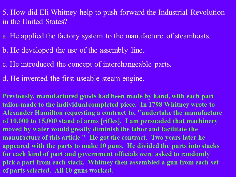 a. He applied the factory system to the manufacture of steamboats.