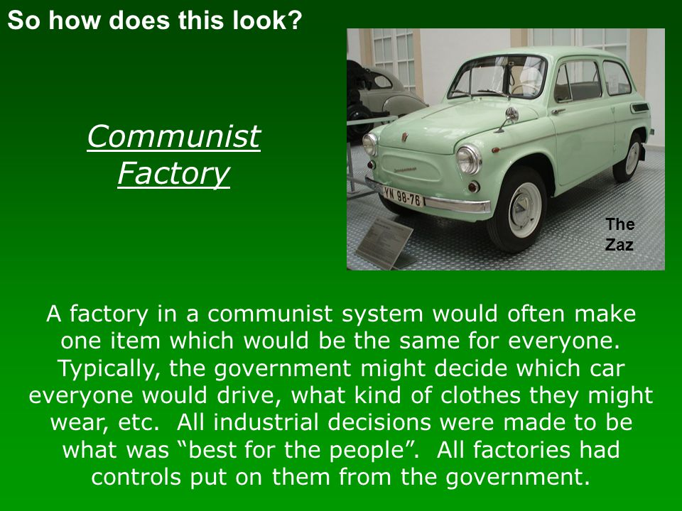 Communist Factory So how does this look