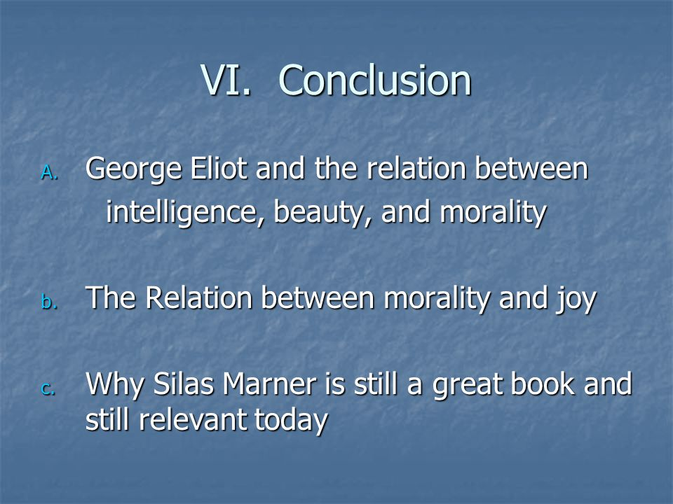 VI. Conclusion George Eliot and the relation between