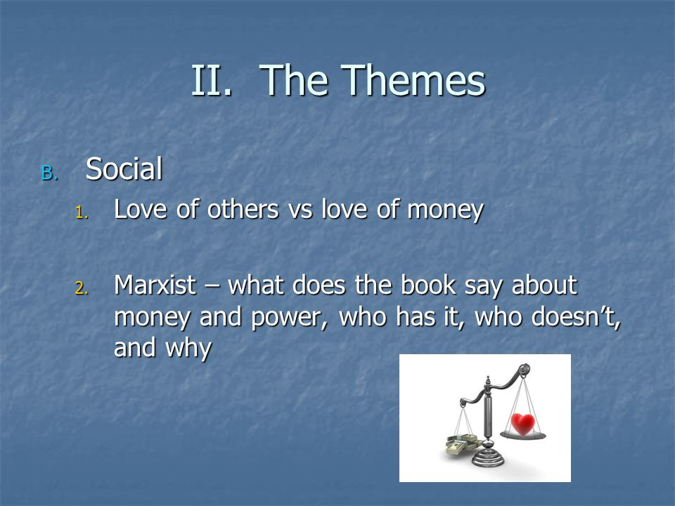 II. The Themes Social Love of others vs love of money