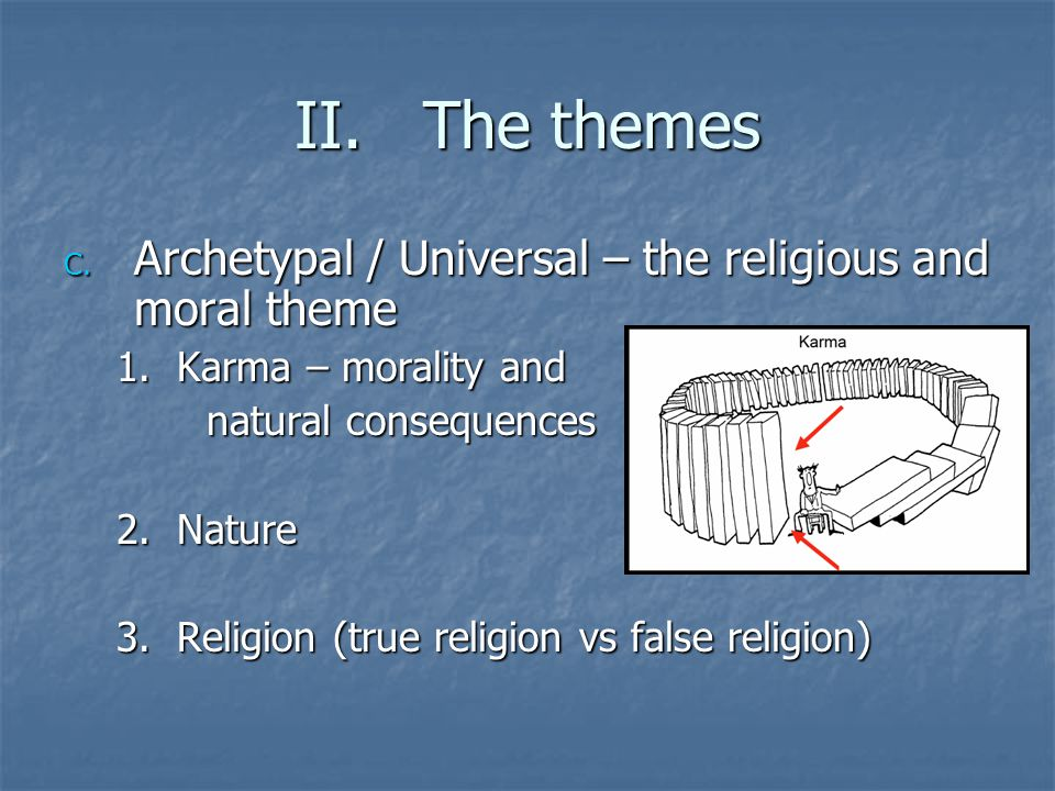 The themes Archetypal / Universal – the religious and moral theme