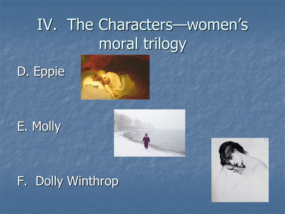 IV. The Characters—women's moral trilogy