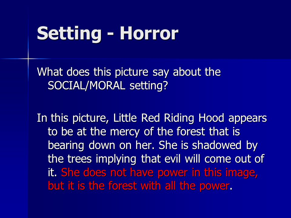 Setting - Horror What does this picture say about the SOCIAL/MORAL setting