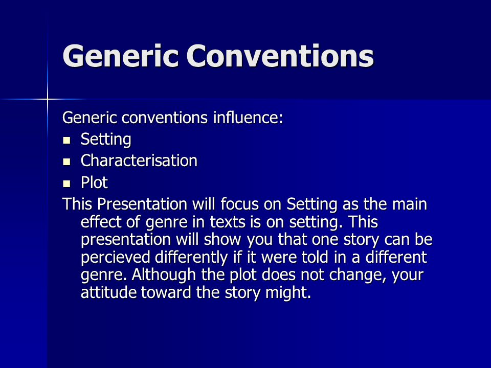 Generic Conventions Generic conventions influence: Setting