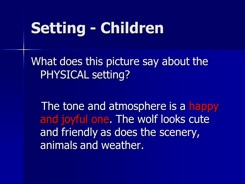 Setting - Children What does this picture say about the PHYSICAL setting