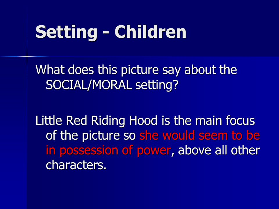 Setting - Children What does this picture say about the SOCIAL/MORAL setting