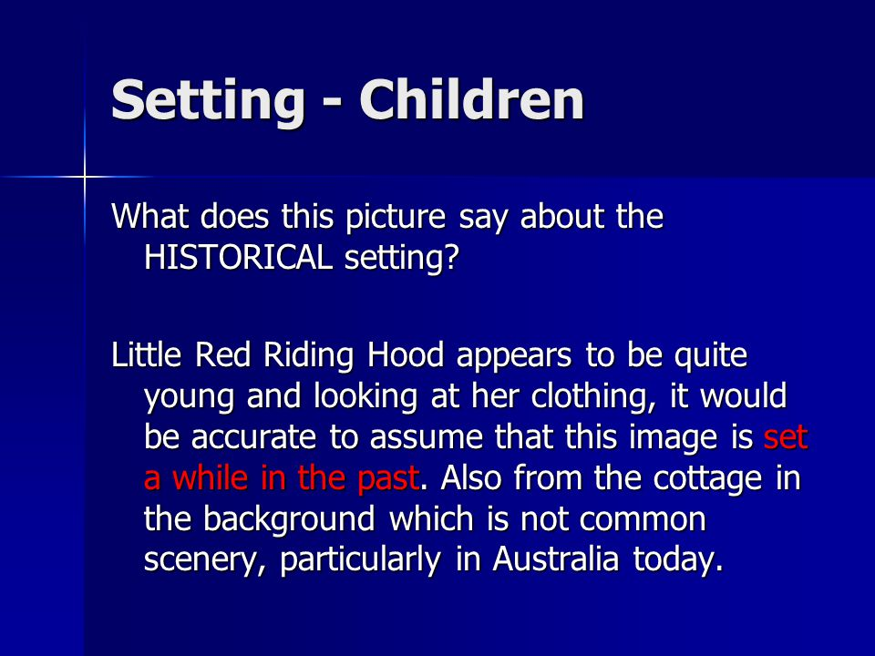 Setting - Children What does this picture say about the HISTORICAL setting
