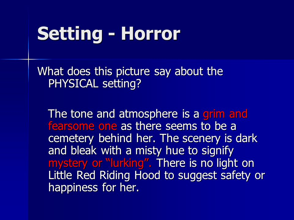 Setting - Horror What does this picture say about the PHYSICAL setting