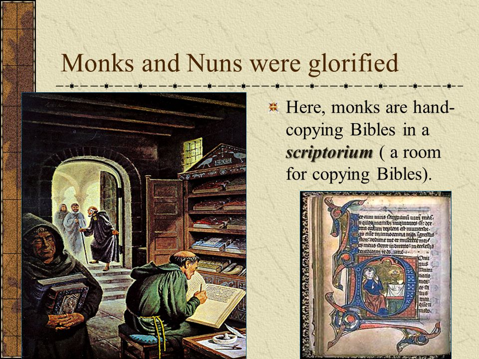 Monks and Nuns were glorified