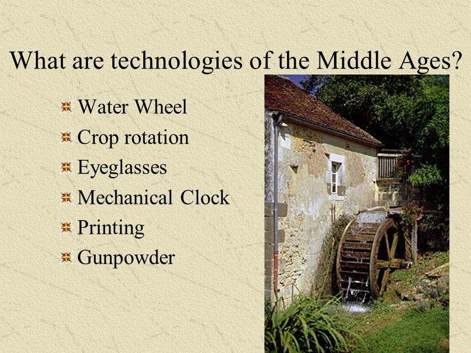 What are technologies of the Middle Ages