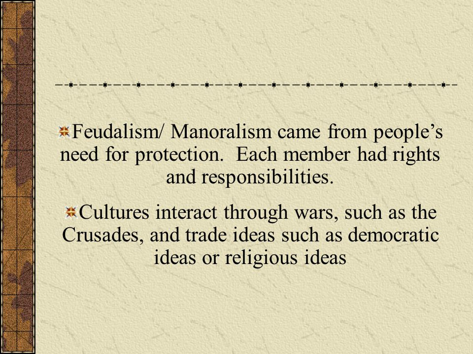 Feudalism/ Manoralism came from people's need for protection