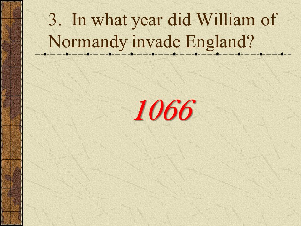 3. In what year did William of Normandy invade England