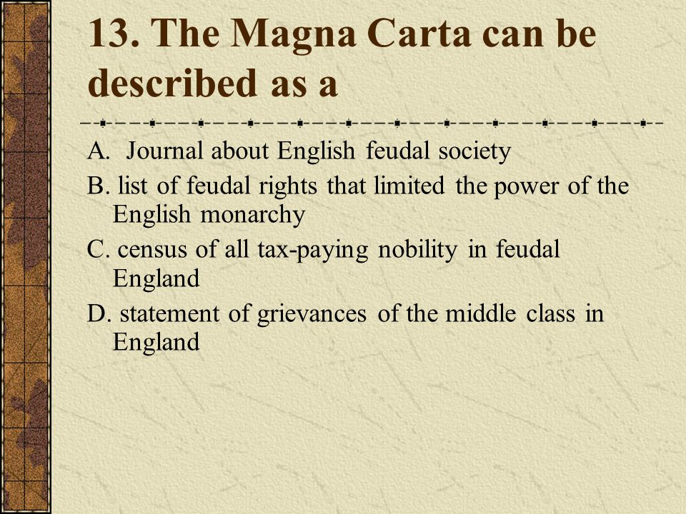 13. The Magna Carta can be described as a