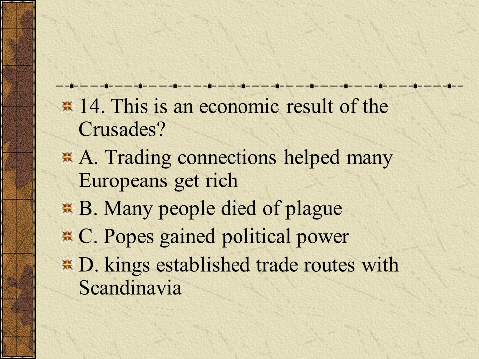 14. This is an economic result of the Crusades