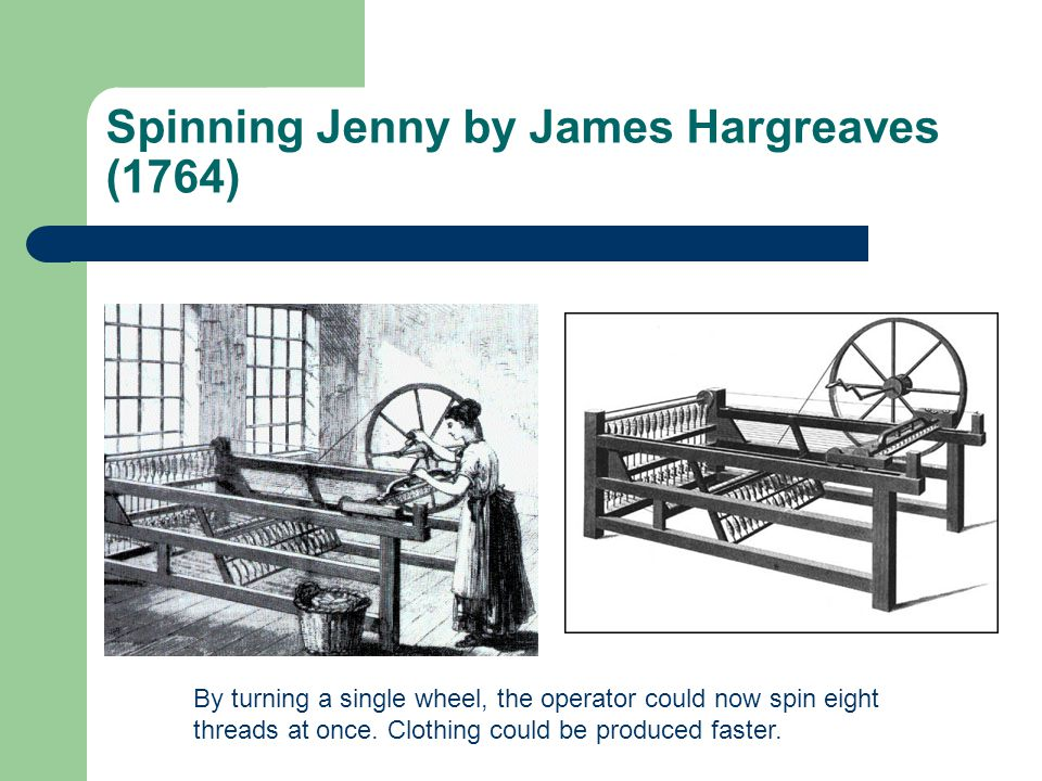 Spinning Jenny by James Hargreaves (1764)