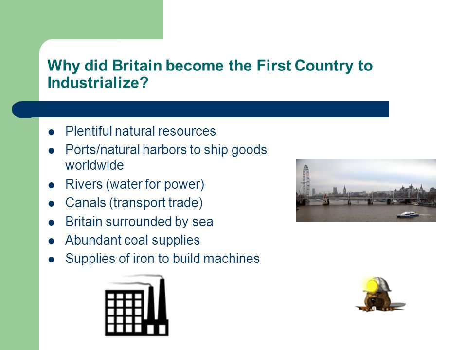 Why did Britain become the First Country to Industrialize