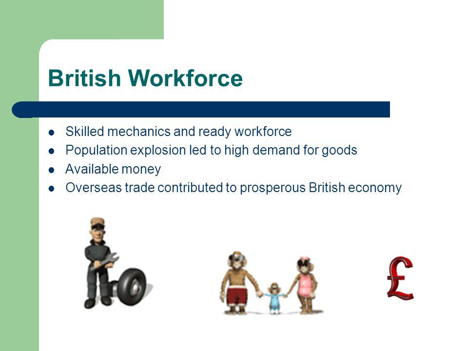 British Workforce Skilled mechanics and ready workforce