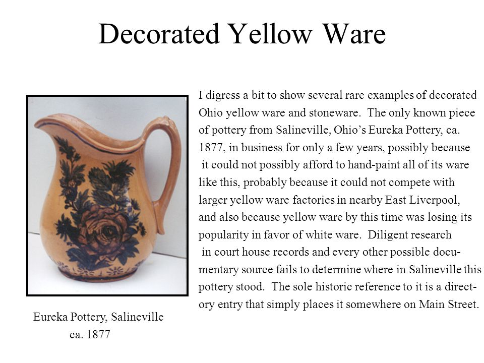 Decorated Yellow Ware I digress a bit to show several rare examples of decorated. Ohio yellow ware and stoneware. The only known piece.