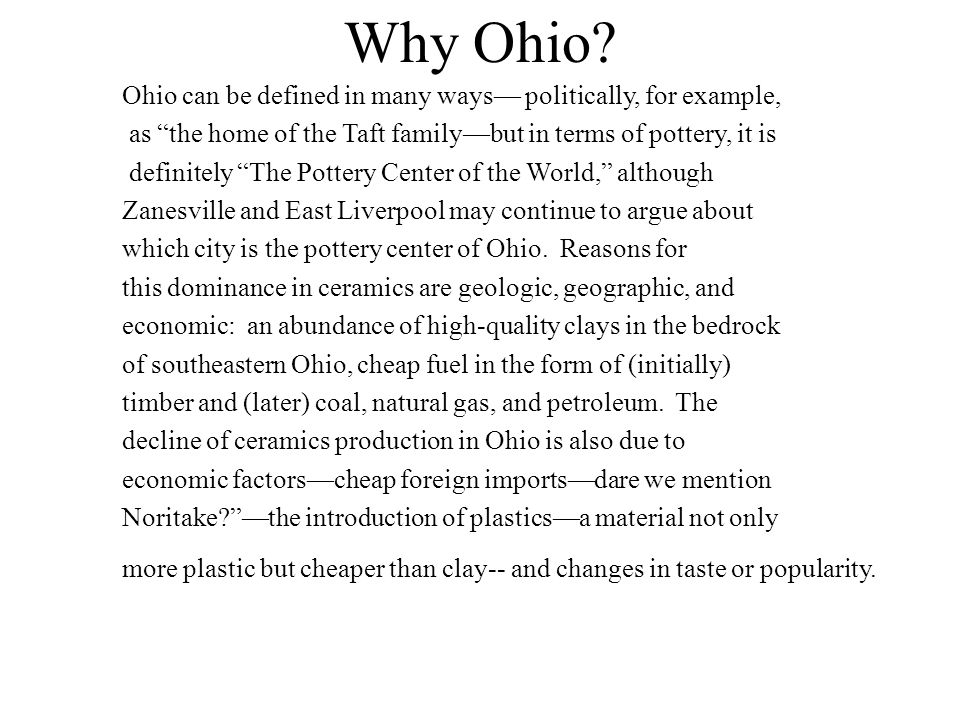 Why Ohio Ohio can be defined in many ways— politically, for example,
