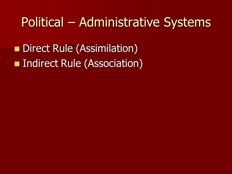 Political – Administrative Systems