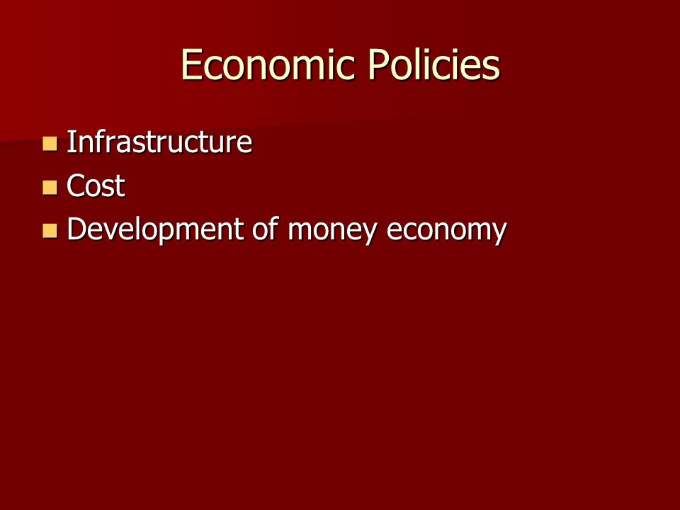 Economic Policies Infrastructure Cost Development of money economy